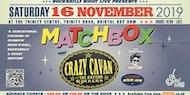 Crazy Cavan and Matchbox Double Bill with DJ Rock Ape