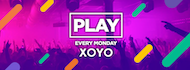 Play Every Monday at XOYO! - 4th March