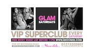 GLAM Saturdays at Shooshh! Free ENTRY Guest List b4 11pm 19.01