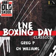 LNE presents boxing day classics w/ Greg P & CN Williams