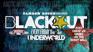 Blackout Camden ★ Cheap List ★ at The Underworld Camden