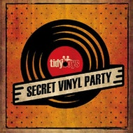 The Tidy Boys Secret Vinyl Party