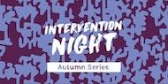 INTERVENTION NIGHT