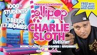 Lollipop Thursdays   Charlie Sloth LIVE 15.11.18