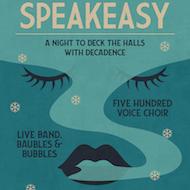 SOME VOICES PRESENTS SEASONAL SPEAKEASY