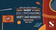 Ninety Nine & Sheaf St presents Sassy J