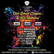 Casa events presents a night of old school classics&90's anthems