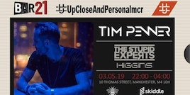 #upcloseandpersonalmcr Tim Penner & The stupid Experts