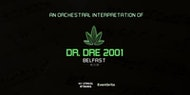 An Orchestral Rendition of Dr. Dre: 2001 - Belfast