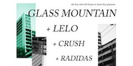 Glass Mountain w/ LELO, Crush and Radidas | Manchester