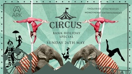 BANK HOLIDAY SPECIAL - ARK - THE CIRCUS - DJ MARCEL STEVENS