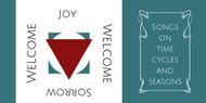 Welcome Joy, Welcome Sorrow: Songs on Time, Cycles, and Seasons