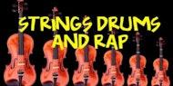 STRINGS DRUMS AND RAP