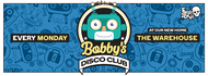 Bobby's Disco Club; Freak Out!, now at The Warehouse