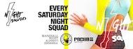 NIGHT SQUAD | Every Saturday
