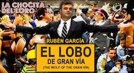"""""""EL LOBO DE LA GRAN VÍA"""" Rubén García"""