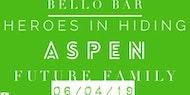 EHT: Heroes in Hiding, Aspen, Future Family