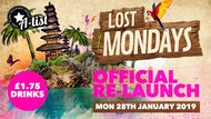 Lost Mondays Present : Official Re-Launch 28.01.19 - The End Of Exam Blow Out