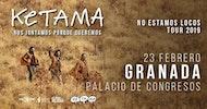 Ketama - No estamos locos Tour, en Granada