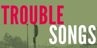 TROUBLE SONGS: the story of music & conflict in Northern Ireland since 1968