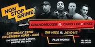 NonStopGrime presents: Grandmixxer ft Capo Lee x Eyez