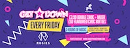 Get Down - Weekly Fridays At Rosies! Limited FREE ENTRY Guestlist! £2.99 Double Vodka Mixers!