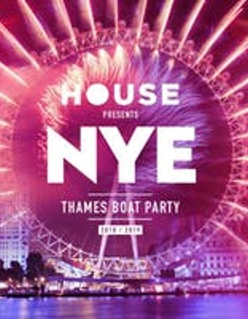 HOUSE Events present NYE Thames Firework Boat Party