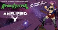 Apocalypse - Win Amplified Festival Tickets! - Rock/Metal/Alt