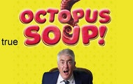 Octopus Soup!