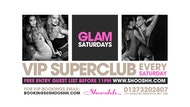 GLAM Saturdays at Shooshh! Free ENTRY Guest List b4 11pm 25.05