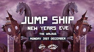 New Years Eve - All Nighter! - Jump Ship