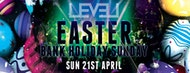 LEVEL Easter Bank Holiday Sunday Special