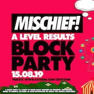 A Level Results BLOCK PARTY : 15.08.19 : Club 88