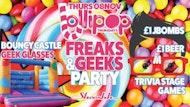 Lollipop Thursdays   Freaks and Geeks Party! 08.11.2018