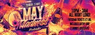 MAY MADNESS WEEKEND PART 3