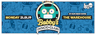 Bobby's Disco Club Refreshers Relaunch, now at The Warehouse