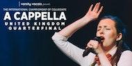 A Cappella United Kingdom Quarter Final