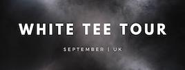 White Tee Tour | Manchester