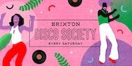 Brixton Disco Society: Every Saturday