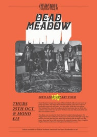 Dead Meadow - 20 year anniversary tour