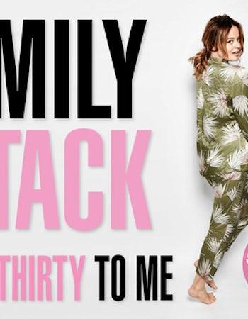 Emily Atack: Talk Thirty To Me