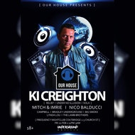 Our House presents- Ki Crieghton