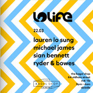 The Bagel Shop Presents: LOLiFE w/ Lauren Lo Sung, Michael James