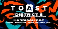 TOAST at District 8 //