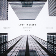 LOST IN LEEDS LAUNCH // 29.04.19
