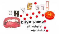 Bilge Pump, All Ashore! and Whatevers at Delicious Clam