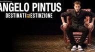 Angelo Pintus - Destinati All' Estinzione