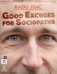 Radu Isac: Good Excuses for Sociopaths