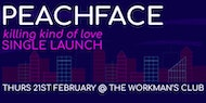 PEACHFACE 'Killing Kind of Love' single launch w/ Autre Monde and Cable Boy
