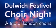 Dulwich Festival Choir Night